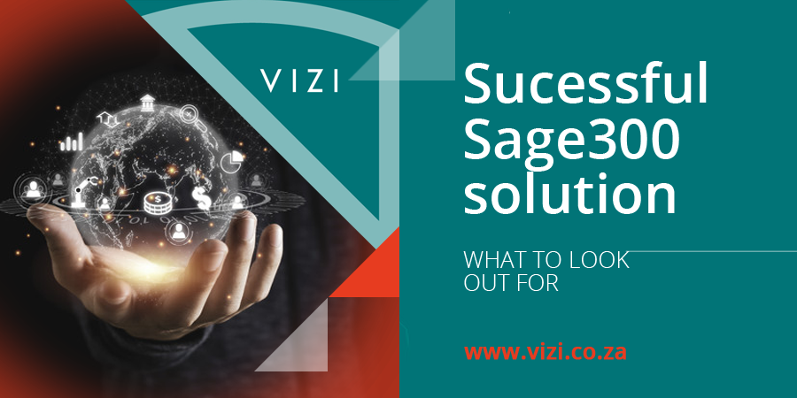 THE KEY FEATURES TO A SUCCESSFUL SAGE300 SOLUTION AND WHAT TO LOOK OUT FOR
